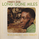 Country Born - Long Gone Miles