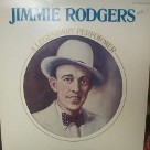 A Legendary Performer - Jimmie Rodgers