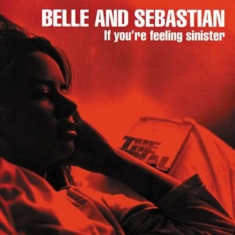 If You're Feeling Sinister - Belle & Sebastian