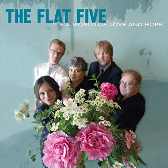 It's A World Of Love & Hope - Flat Five