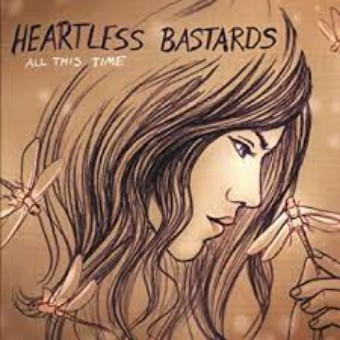 All This Time - Heartless Bastards