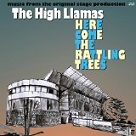 Here Come the Rattling Trees - High Llamas