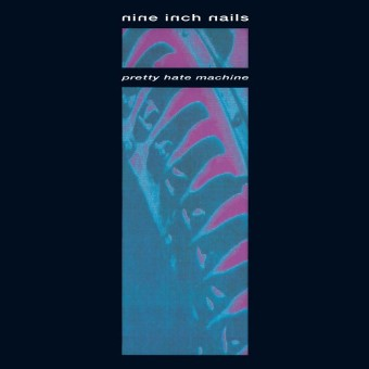 Pretty Hate Machine - Nine Inch Nails
