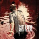 Nothing But Blood - Scott H. Biram