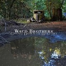 Going Down In History - Waco Brothers